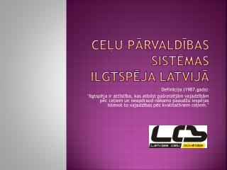 Ceļu pārvaldības sistēmas ilgtspēja Latvijā