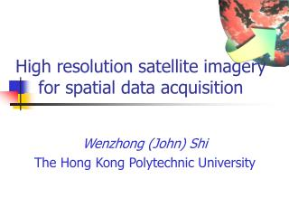 High resolution satellite imagery for spatial data acquisition