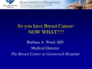 So you have Breast Cancer: NOW WHAT???