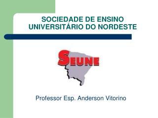 SOCIEDADE DE ENSINO UNIVERSITÁRIO DO NORDESTE