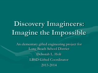 Discovery Imagineers: Imagine the Impossible