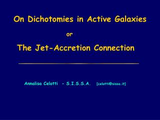 On Dichotomies in Active Galaxies or  The Jet-Accretion Connection