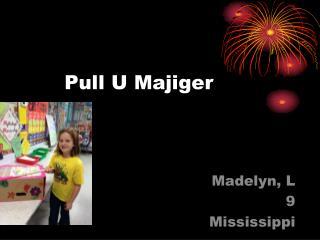 Pull U Majiger