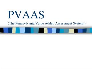 PVAAS The Pennsylvania Value Added Assessment System