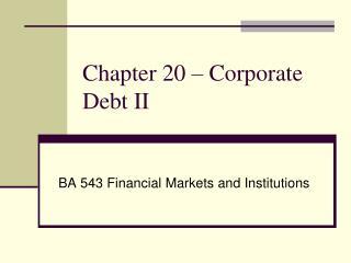 Chapter 20  – Corporate Debt II