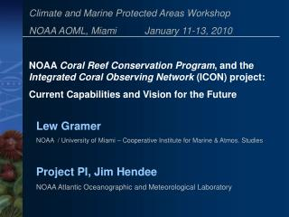 Project PI, Jim Hendee NOAA Atlantic Oceanographic and Meteorological Laboratory