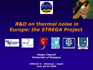 R&D on thermal noise in Europe: the STREGA Project