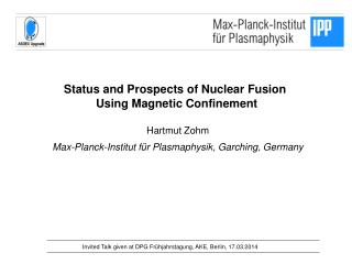 Status and Prospects of Nuclear Fusion  Using Magnetic Confinement