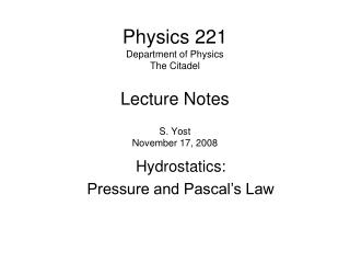 Physics 221 Department of Physics The Citadel Lecture Notes S. Yost November 17, 2008