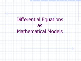 Differential Equations  as Mathematical Models