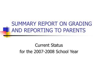 SUMMARY REPORT ON GRADING AND REPORTING TO PARENTS