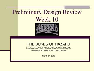 Preliminary Design Review Week 10