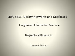 LBSC 5613: Library Networks and Databases