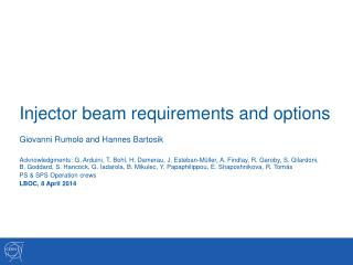 Injector beam requirements and options