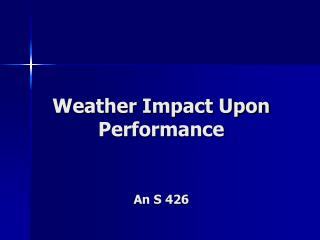 Weather Impact Upon Performance An S 426