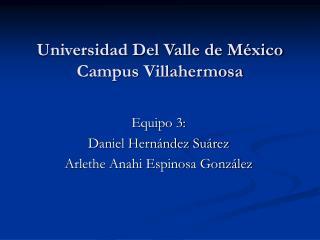 Universidad Del Valle de M�xico Campus Villahermosa