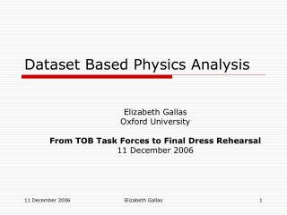 Dataset Based Physics Analysis