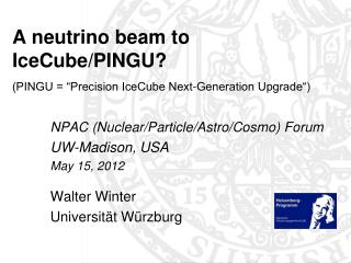"A neutrino beam to IceCube/PINGU? (PINGU = ""Precision IceCube Next-Generation Upgrade"")"