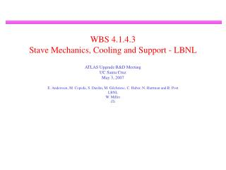 WBS 4.1.4.3 Stave Mechanics, Cooling and Support - LBNL