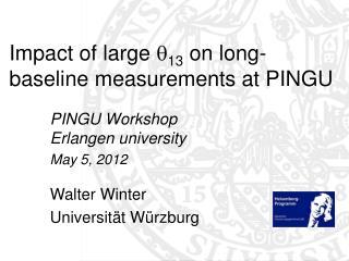 Impact of large  q 13  on long-baseline measurements at PINGU