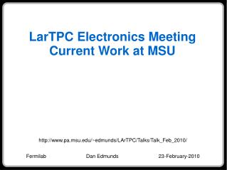 LarTPC Electronics Meeting Current Work at MSU