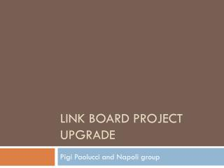 LINK BOARD PROJECT UPGRADE
