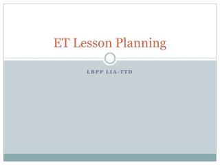 ET Lesson Planning