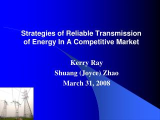 Strategies of Reliable Transmission of Energy In A Competitive Market