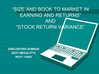 """SIZE AND BOOK TO MARKET IN EARNING AND RETURNS"" AND ""STOCK RETURN VARIANCE"""