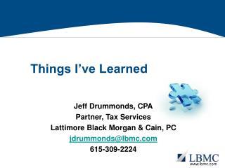 Jeff Drummonds, CPA Partner, Tax Services Lattimore Black Morgan & Cain, PC jdrummonds@lbmc