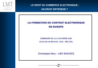 LA FORMATION DU CONTRAT ELECTRONIQUE  EN EUROPE SEMINAIRE DU 2 et 3 OCTOBRE 2008