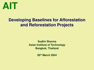 Developing Baselines for Afforestation and Reforestation Projects