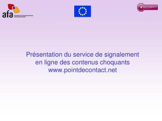 Présentation du service de signalement  en ligne des contenus choquants  pointdecontact