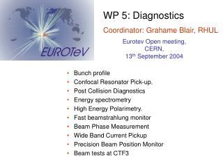 WP 5: Diagnostics Coordinator: Grahame Blair, RHUL