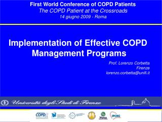 First World Conference of COPD Patients The COPD Patient at the Crossroads 14 giugno 2009 - Roma