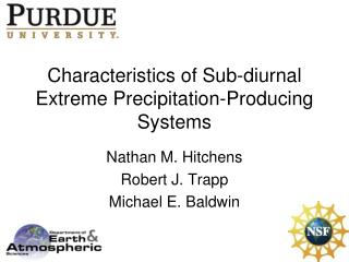 Characteristics of Sub-diurnal Extreme Precipitation-Producing Systems