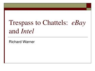 Trespass to Chattels:   eBay  and  Intel