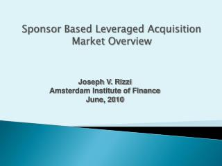 Sponsor Based Leveraged Acquisition Market Overview