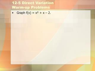12-5 Direct Variation Warm-up Problems