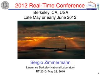 2012 Real-Time Conference Berkeley, CA, USA Late May or early June 2012