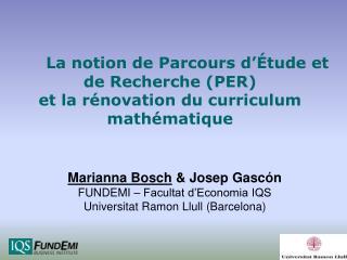 La notion de Parcours d  tude et de Recherche PER et la r novation du curriculum math matique