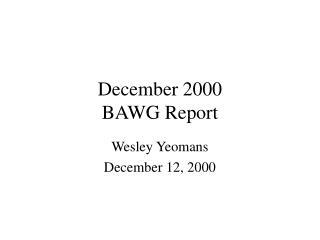 December 2000  BAWG Report