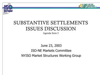 SUBSTANTIVE SETTLEMENTS ISSUES DISCUSSION Agenda Item 5