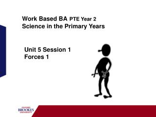 Work Based BA PTE Year 2 Science in the Primary Years