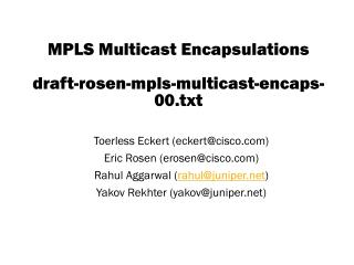MPLS Multicast Encapsulations draft-rosen-mpls-multicast-encaps-00.txt