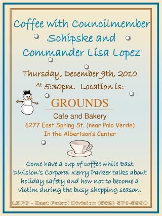 Coffee with Councilmember Schipske and  Commander Lisa Lopez
