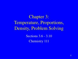 Chapter 3:   Temperature, Proportions, Density, Problem Solving