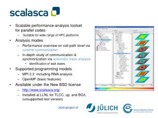 Scalable performance-analysis toolset for parallel codes  Suitable for wide range of HPC platforms