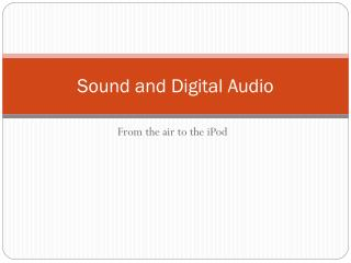 Sound and Digital Audio