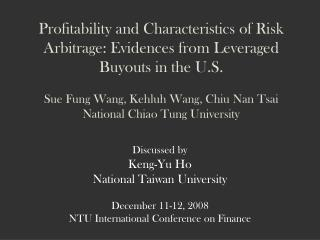 Discussed by Keng-Yu Ho National Taiwan University December 11-12, 2008